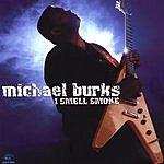 Michael Burks I Smell Smoke