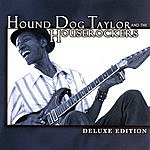 Hound Dog Taylor & The HouseRockers Deluxe Edition