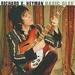 Richard X. Heyman Basic Glee