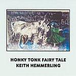 Keith Hemmerling Honky Tonk Fairy Tale