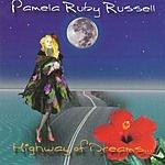 Pamela Ruby Russell Highway Of Dreams