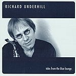Richard Underhill Tales From The Blue Lounge