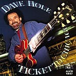 Dave Hole Ticket To Chicago