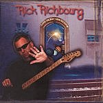 Rick Richbourg Life Is For The Living