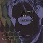 Phil Reginelli Throwing Off Sparks