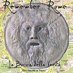 Remember Rome La Bocca Della Verita (The Mouth Of Truth)