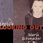 Marie Schumacher Inside Looking Out