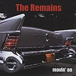 The Remains Movin' On