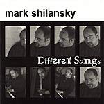 Mark Shilansky Different Songs