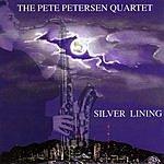 The Pete Petersen Quartet Silver Lining