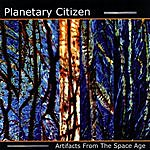 Planetary Citizen Artifacts From The Space Age