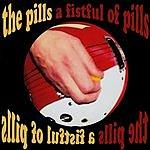 The Pills A Fistful Of Pills