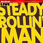 John Sinclair & His Boston Blues Scholars Steady Rollin' Man