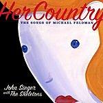 John Sieger Her Country: The Songs Of Michael Feldman