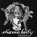 Shame Lady MMIII