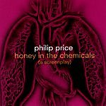 Philip Price Honey In The Chemicals (A Screenplay)