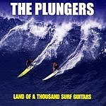 The Plungers Land Of A Thousand Surf Guitars