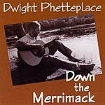 Dwight Phetteplace Down The Merrimack