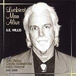 S.E. Willis Luckiest Man Alive