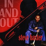 Steve Baxter In And Out