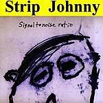 Strip Johnny Signal To Noise Ratio
