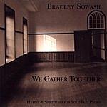 Bradley Sowash We Gather Together
