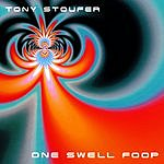Tony Stoufer One Swell Foop