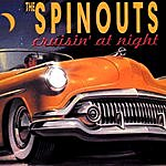 The Spinouts Cruisin' At Night