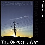 Shayne White The Opposite Way