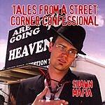 Shawn Mafia Tales From A Street Corner Confessional