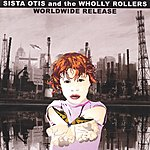 Sista Otis & The Wholly Rollers Worldwide Release