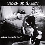Smoke Up Johnny Angry Morning Light