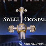 Sweet Crystal Still Standing