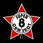 Super 8 Cum Shot Super 8 C*m Shot Vol.1 (Parental Advisory)