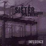 Sister Machine Gun Influence