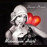 Susan House Misbehavin' Heart
