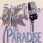 Swamp Yankees In Paradise