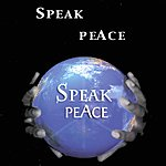 Speak Peace Speak Peace
