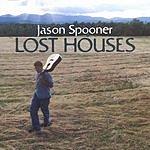Jason Spooner Lost Houses