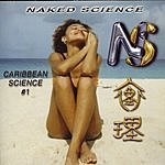 Naked Science Caribben Science #1