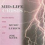 Joe Matz Mid-Life Crisis