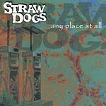 Straw Dogs Any Place At All