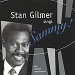 Stan Gilmer Sings Sammy!