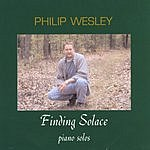Philip Wesley Finding Solace
