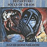 David Rosenbloom Departure/Souls Of Chaos