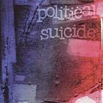 Political Suicide Political Suicide