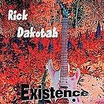 Rick Dakotah Existence
