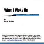 Eddie Saylors When I Woke Up