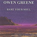 Owen Greene Bare Your Soul