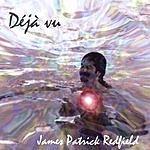 James Patrick Redfield Deja Vu